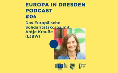 Europa in Dresden #04: Das ESK mit Antje Krauße (LJBW)