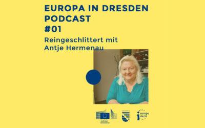 Europa in Dresden #01: Reingeschlittert mit Antje Hermenau